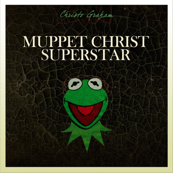 Muppet Christ Superstar